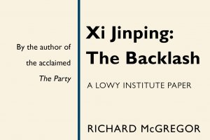 The Lowy Institute and a review of Xi Jinping: the backlash